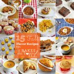15 Fall Flavor Recipes @ It Bakes Me Happy