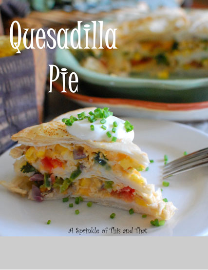 Quesadilla-Pie